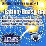 Greensleeves Rhythm Album #6 – Latino/Boasy Gal
