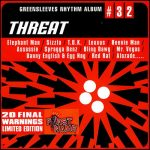 Greensleeves Rhythm Album #32 – Threat
