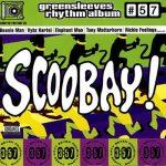 Greensleeves Rhythm Album #57 – Scoobay