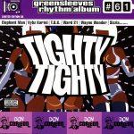 Greensleeves Rhythm Album #61 – Tighty Tighty