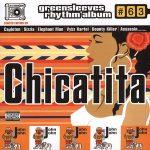 Greensleeves Rhythm Album #63 – Chicatita