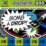 Greensleeves Rhythm Album #66 - Bomb A Drop