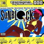 Greensleeves Rhythm Album #69 –Sunblock