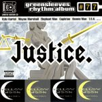 Greensleeves Rhythm Album #77 – Justice