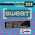 Greensleeves Rhythm Album #80 – Sweat