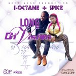 I-Octane ft Spice – Long Division (Good Good Production)