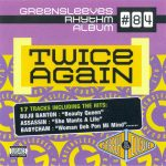 Greensleeves Rhythm Album #84 – Twice Again