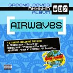 Greensleeves Rhythm Album #87 – Airwaves