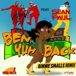 Ward 21 ft Sean Paul - Ben Yuh Back (Binnie Smalls Remix)