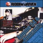 2001 - Riddim Driven - Engine 54 and Humanity Riddims