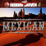 Mexican Riddim Driven [2002] (Jammys)