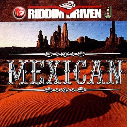 Mexican Riddim Driven [2002] (Jammys) - Jamworld876