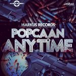 Popcaan - Anytime (Markus Records)