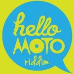 Hello Moto Riddim [2005] (D. Bennett & A. Palmer, H2O)