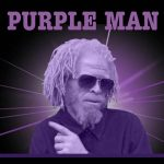 Purple Man available for booking in Europe now!