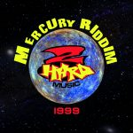 Mercury Riddim [1999] (2Hard Records)