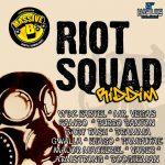 Riot Squad Riddim [2011] (Massive B)