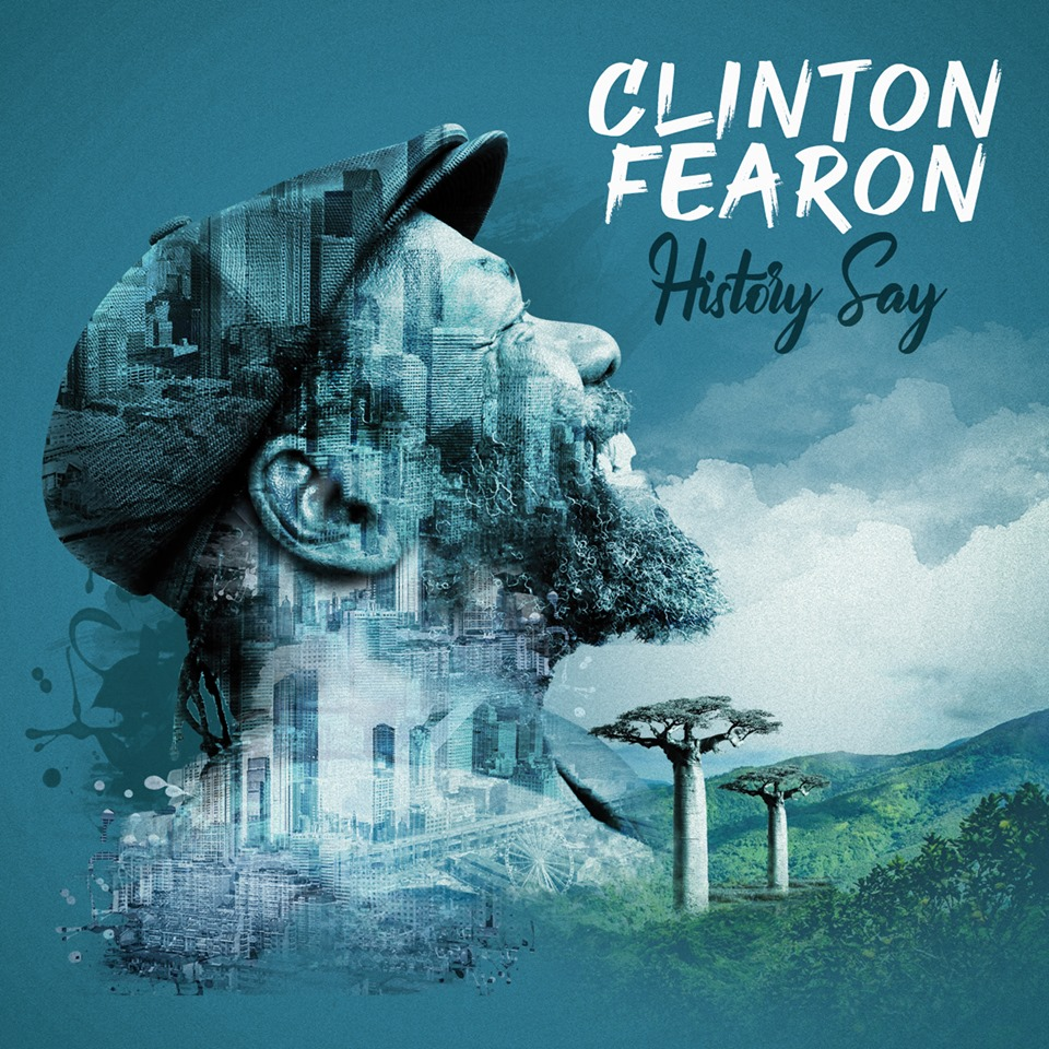 Clinton Fearon - History Say